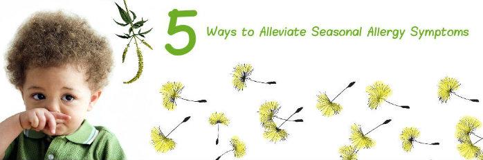 5 ways to alleviate seasonal allergy symptoms
